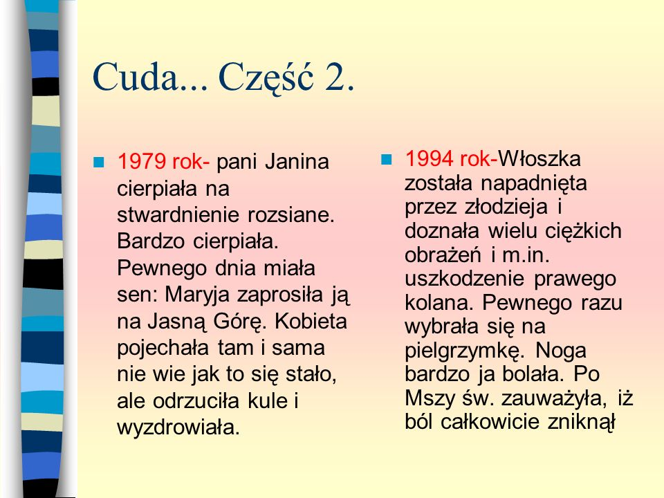 Cuda i łaski za przyczyną Jasnogórskiej Pani. 1495 rok- mieszkanka Myślenic, Małgorzata Pierzchała w dwunastym roku życia straciła wzrok. Początkowo c