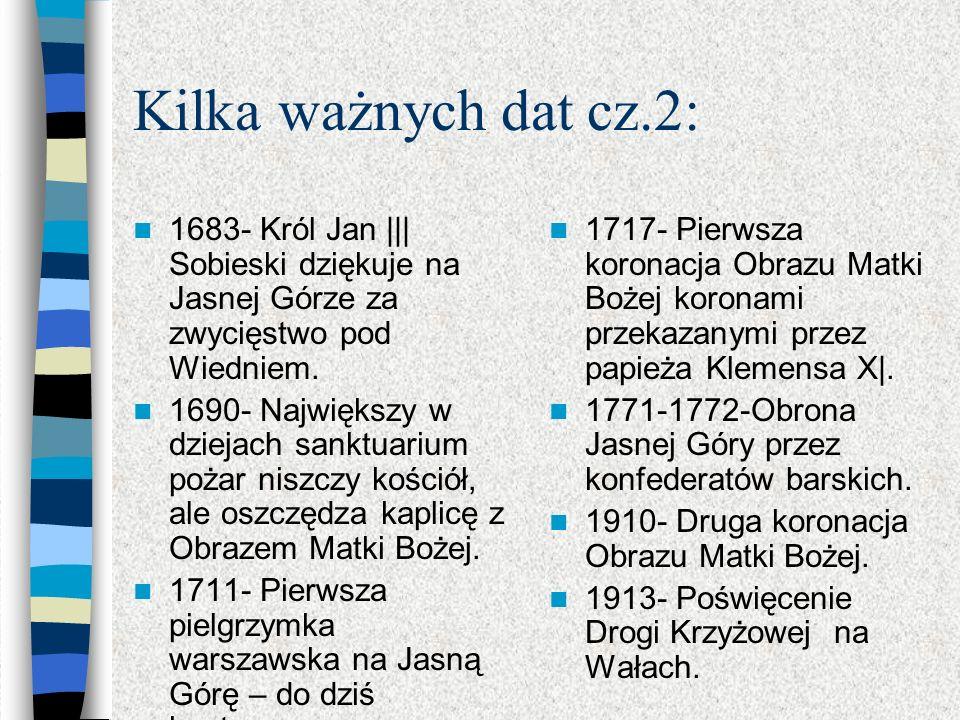 Kilka ważnych dat w dziejach Jasnej Góry: 1382- Książę Władysław Opolczyk zakłada klasztor Paulinów w Częstochowie; ofiaruje Paulinom Cudowny Obraz Ma