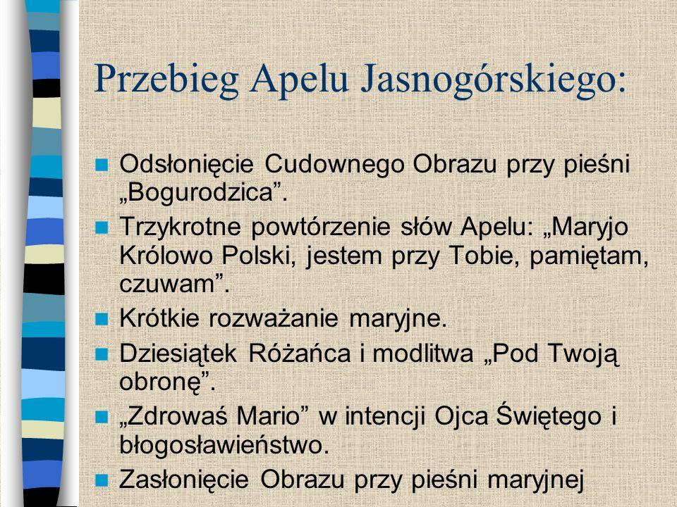 Przebieg Apelu Jasnogórskiego: Odsłonięcie Cudownego Obrazu przy pieśni Bogurodzica.