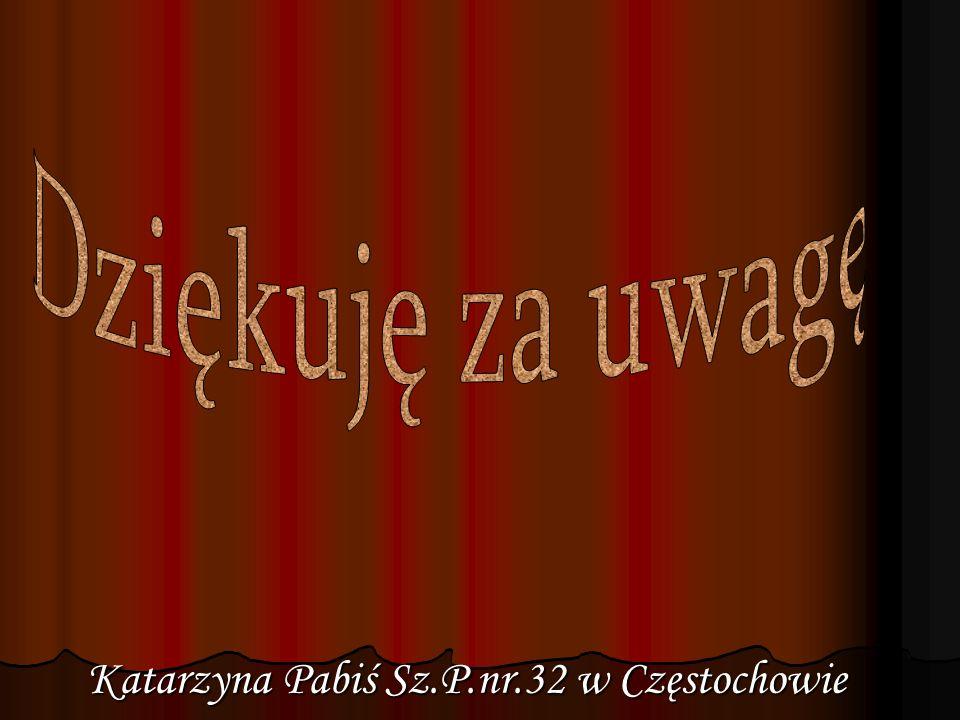 Katarzyna Pabiś Sz.P.nr.32 w Częstochowie