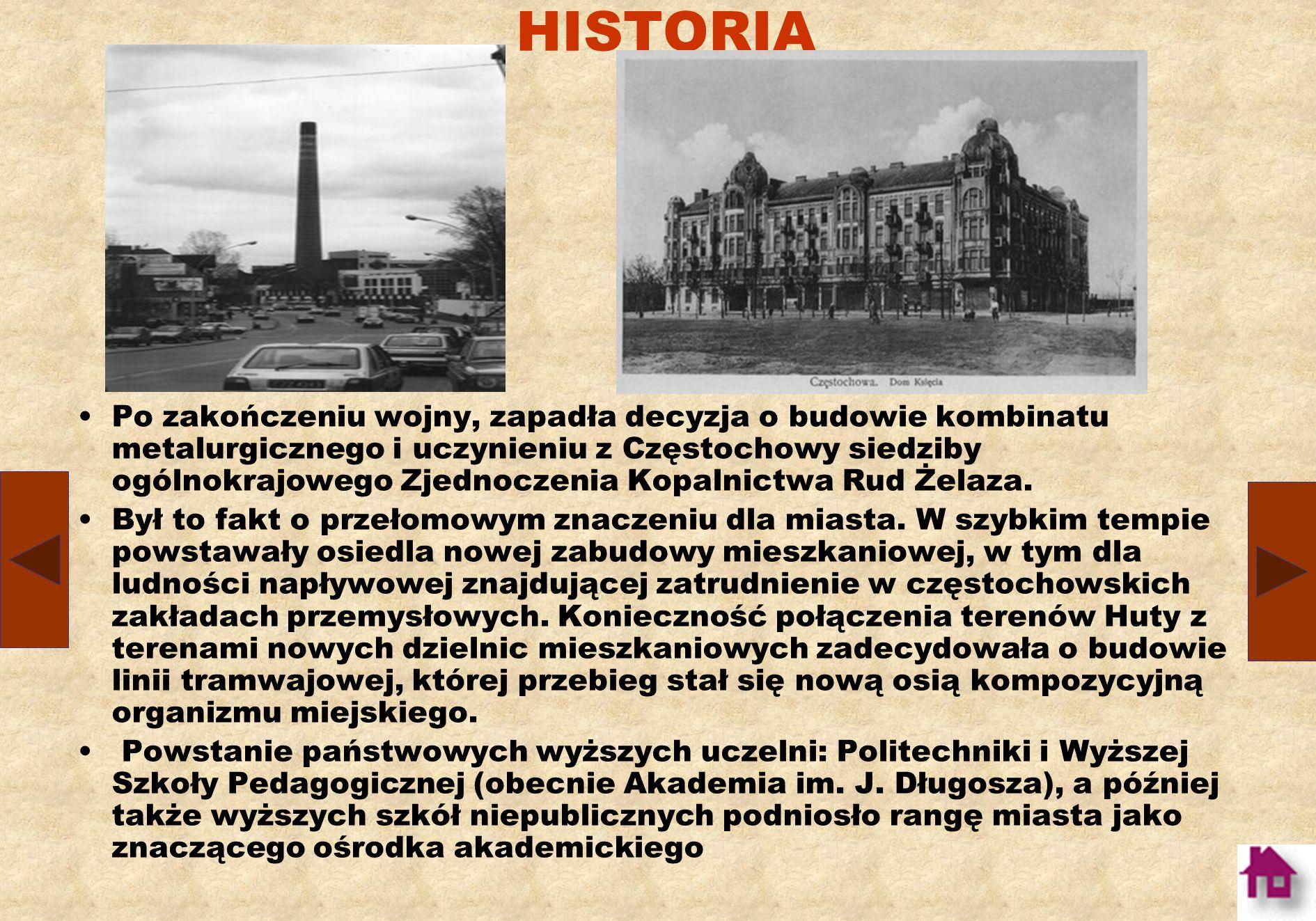 HISTORIA W wyniku rozbiorów Częstochowa weszła w skład Królestwa Polskiego.