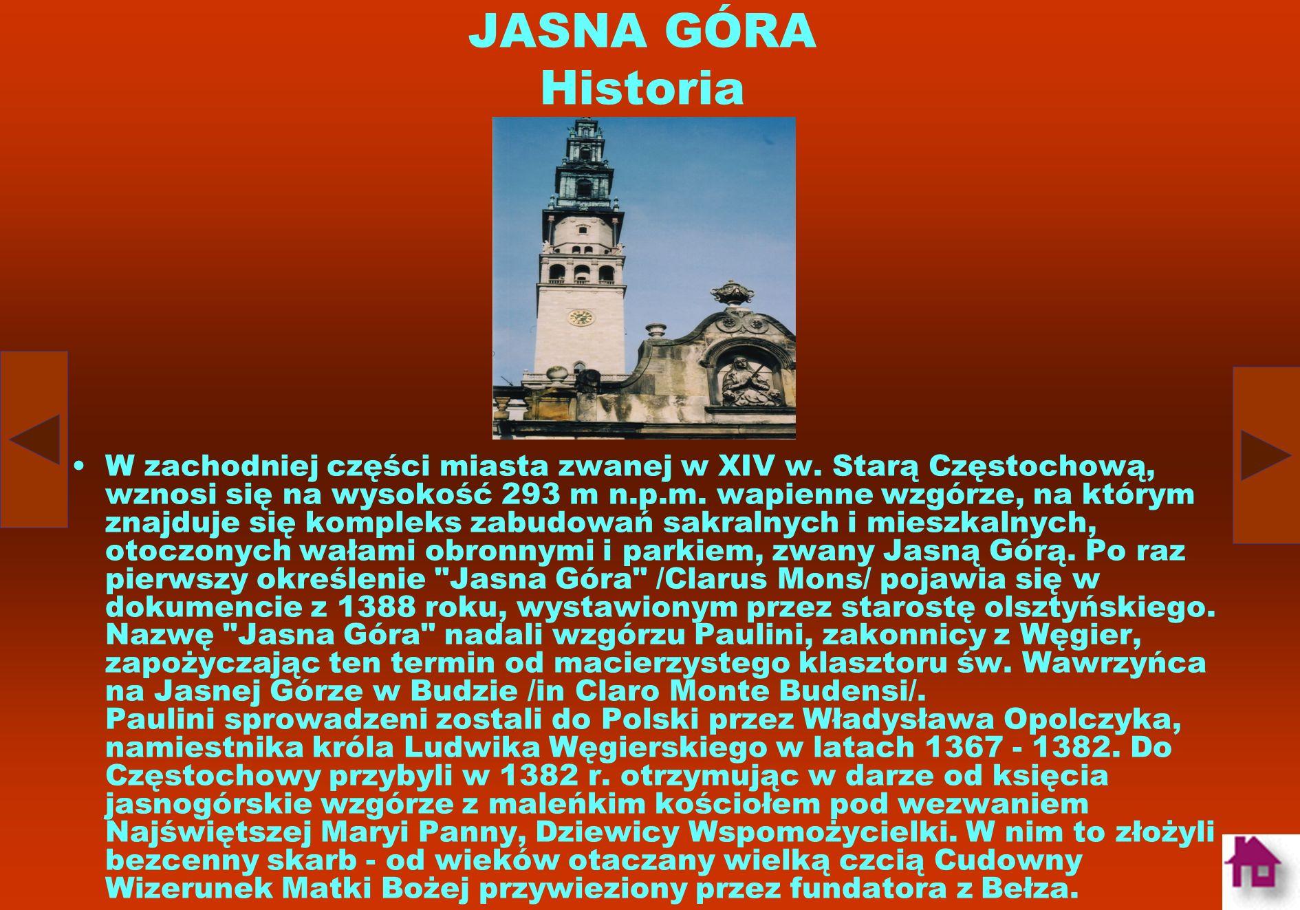 Jasna Góra (łac. Clarus Mons) – zespół klasztorny zakonu paulinów w Częstochowie. Jest jednym z najważniejszych miejsc kultu maryjnego w tej części Eu