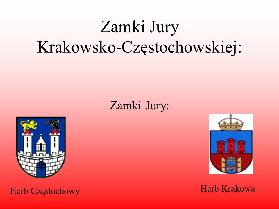 Zamki Jury Krakowsko-Częstochowskiej: Zamki Jury: Herb Częstochowy Herb Krakowa
