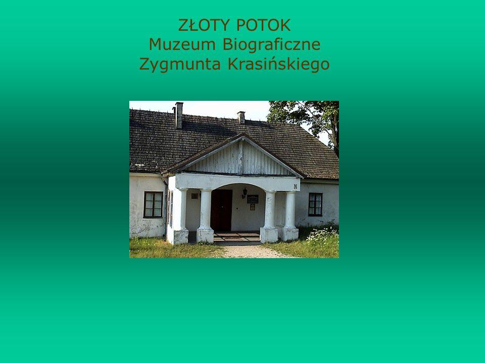 ZŁOTY POTOK Muzeum Biograficzne Zygmunta Krasińskiego