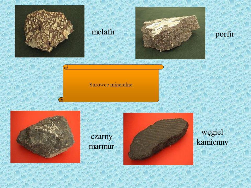 Surowce mineralne melafir porfir węgiel kamienny czarny marmur