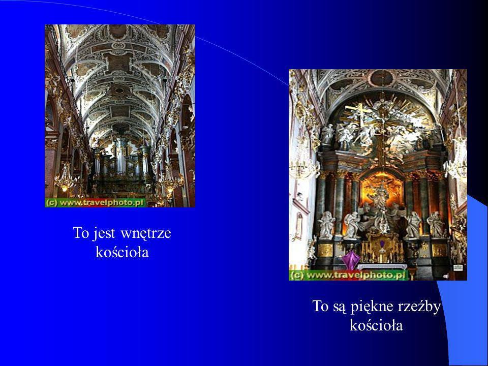 To jest wnętrze kościoła To są piękne rzeźby kościoła