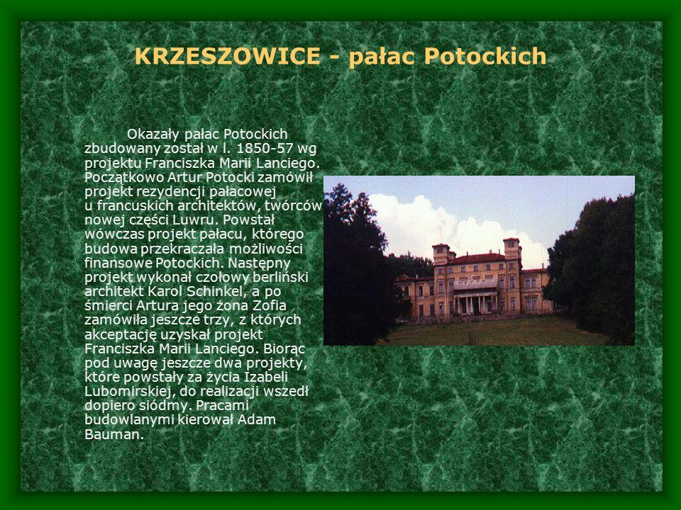KRZESZOWICE - pałac Potockich Okazały pałac Potockich zbudowany został w l. 1850-57 wg projektu Franciszka Marii Lanciego. Początkowo Artur Potocki za