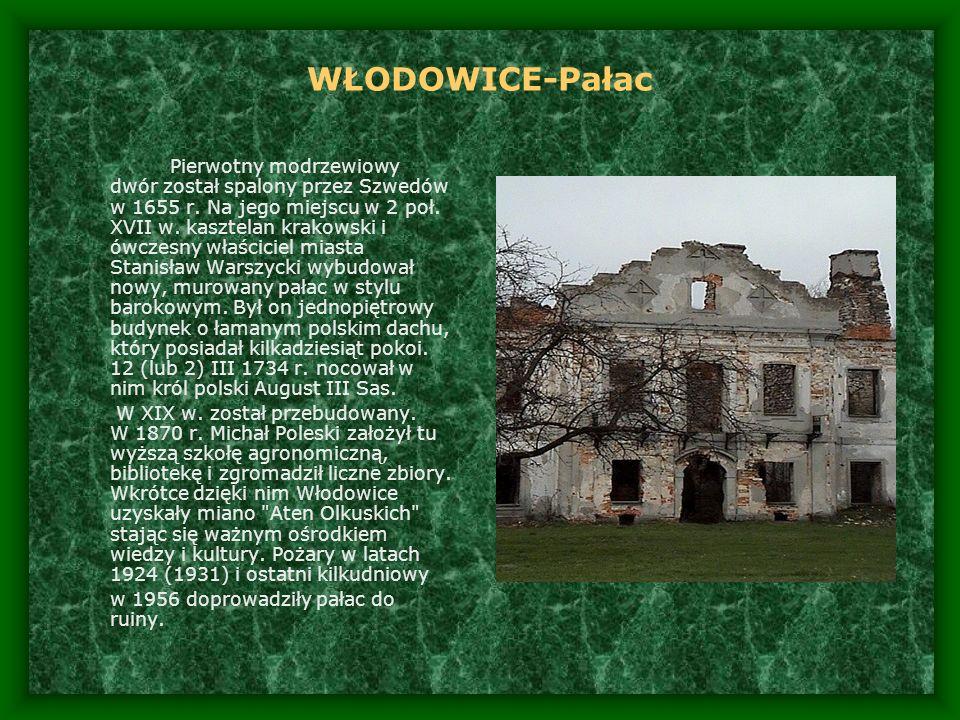 WŁODOWICE-Pałac Pierwotny modrzewiowy dwór został spalony przez Szwedów w 1655 r. Na jego miejscu w 2 poł. XVII w. kasztelan krakowski i ówczesny właś