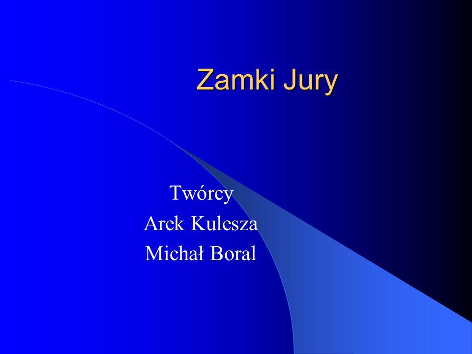 Zamki Jury Twórcy Arek Kulesza Michał Boral