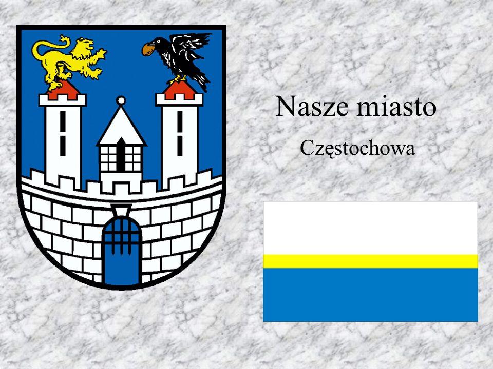 Nasze miasto Częstochowa