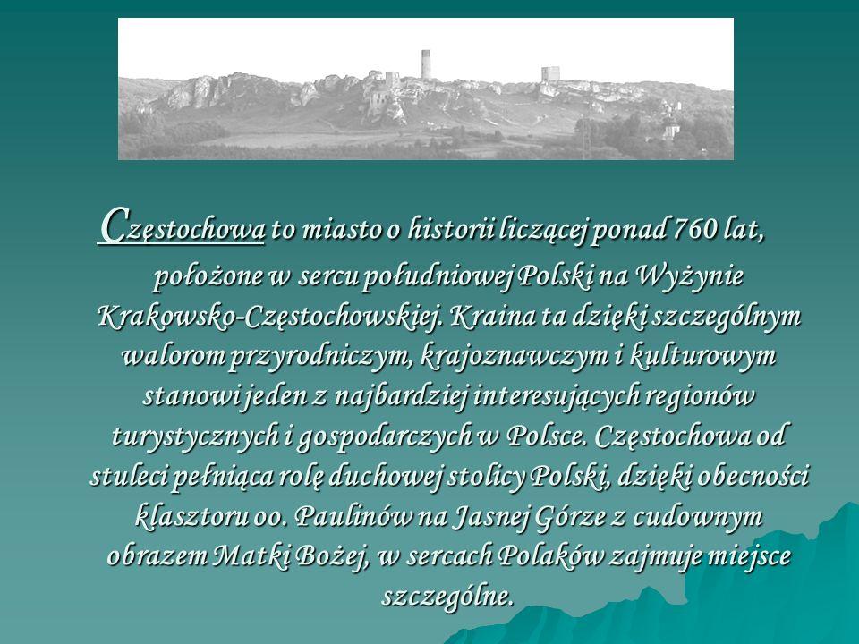 Częstochowa to miasto o historii liczącej ponad 760 lat, położone w sercu południowej Polski na Wyżynie Krakowsko-Częstochowskiej. Kraina ta dzięki sz