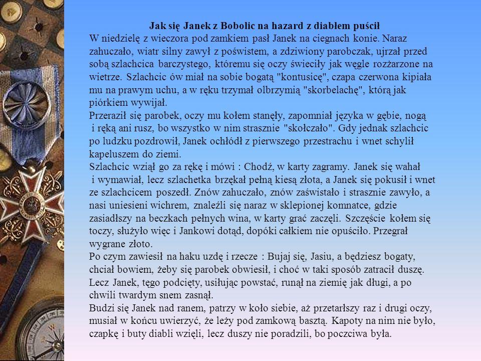 Jak się Janek z Bobolic na hazard z diabłem puścił W niedzielę z wieczora pod zamkiem pasł Janek na ciegnach konie.