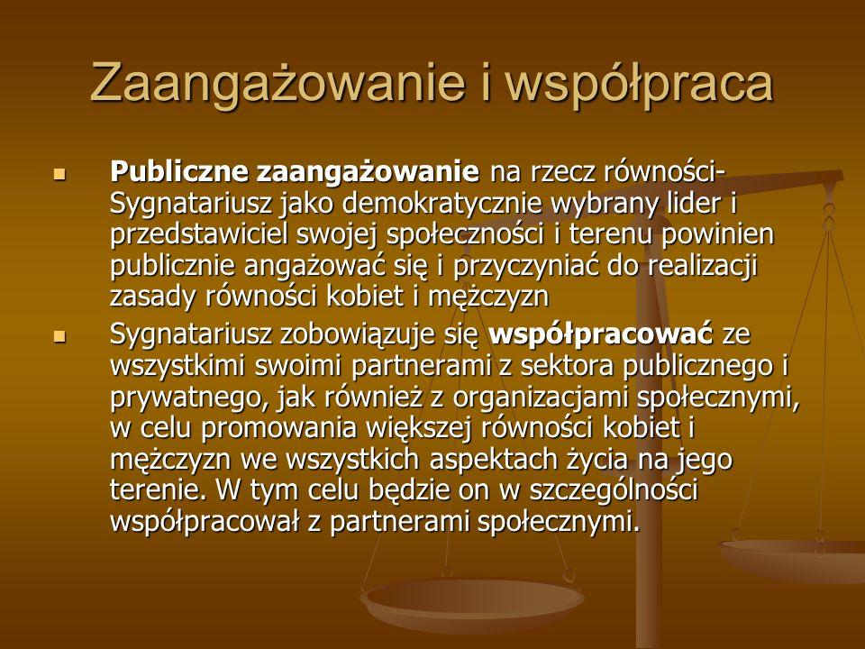 Zaangażowanie i współpraca Publiczne zaangażowanie na rzecz równości- Sygnatariusz jako demokratycznie wybrany lider i przedstawiciel swojej społeczno