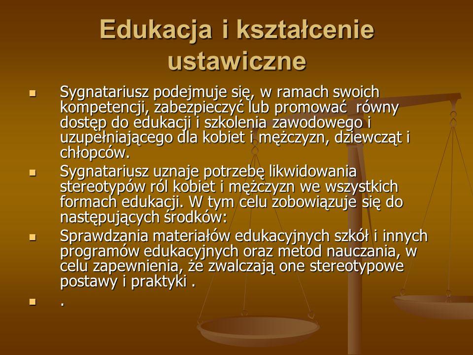 Edukacja i kształcenie ustawiczne Sygnatariusz podejmuje się, w ramach swoich kompetencji, zabezpieczyć lub promować równy dostęp do edukacji i szkole