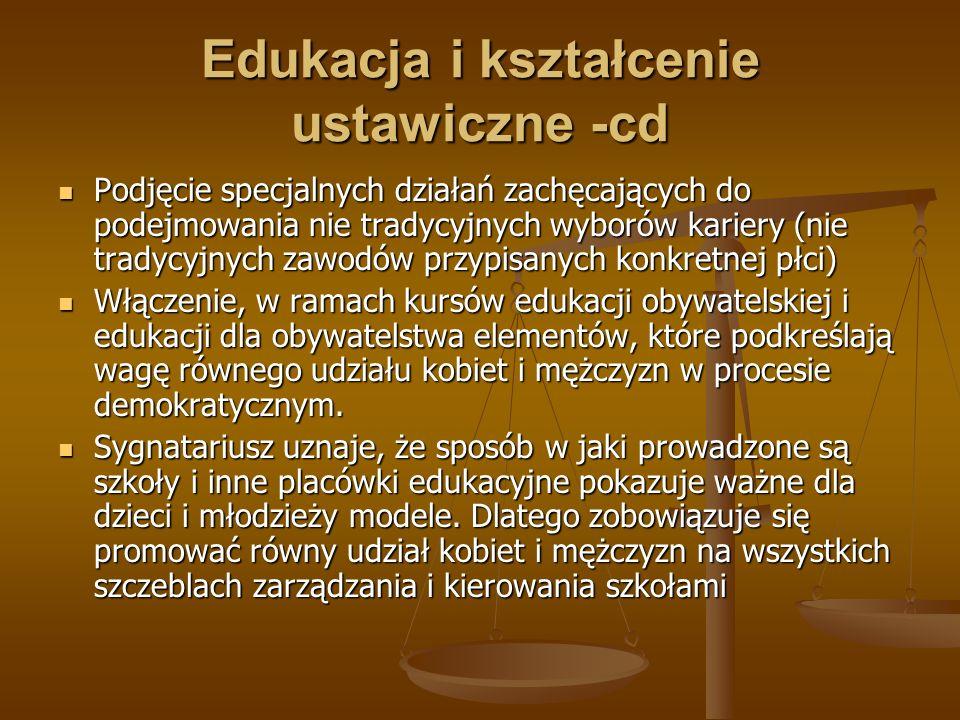 Edukacja i kształcenie ustawiczne -cd Podjęcie specjalnych działań zachęcających do podejmowania nie tradycyjnych wyborów kariery (nie tradycyjnych za