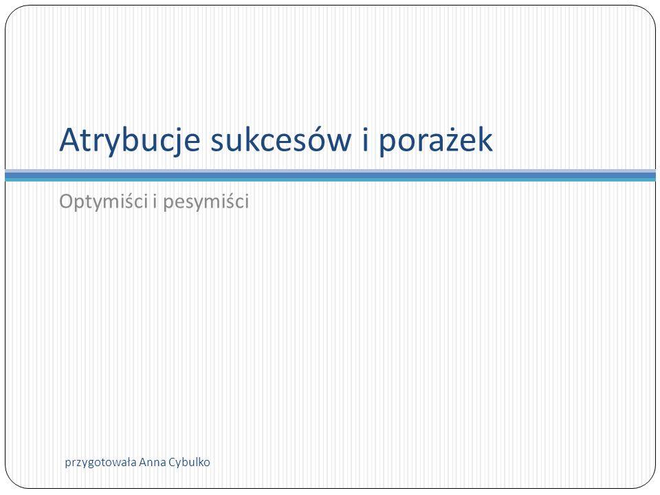 Umiejscowienie kontroli Umiejscowienie kontroli – przekonanie dotyczące tego, czy wyniki twoich działań są zależne od tego co robisz (wewnętrzne umiejscowienie kontroli), czy też od czynników zewnętrznych (zewnętrzne umiejscowienie kontroli) przygotowała Anna Cybulko