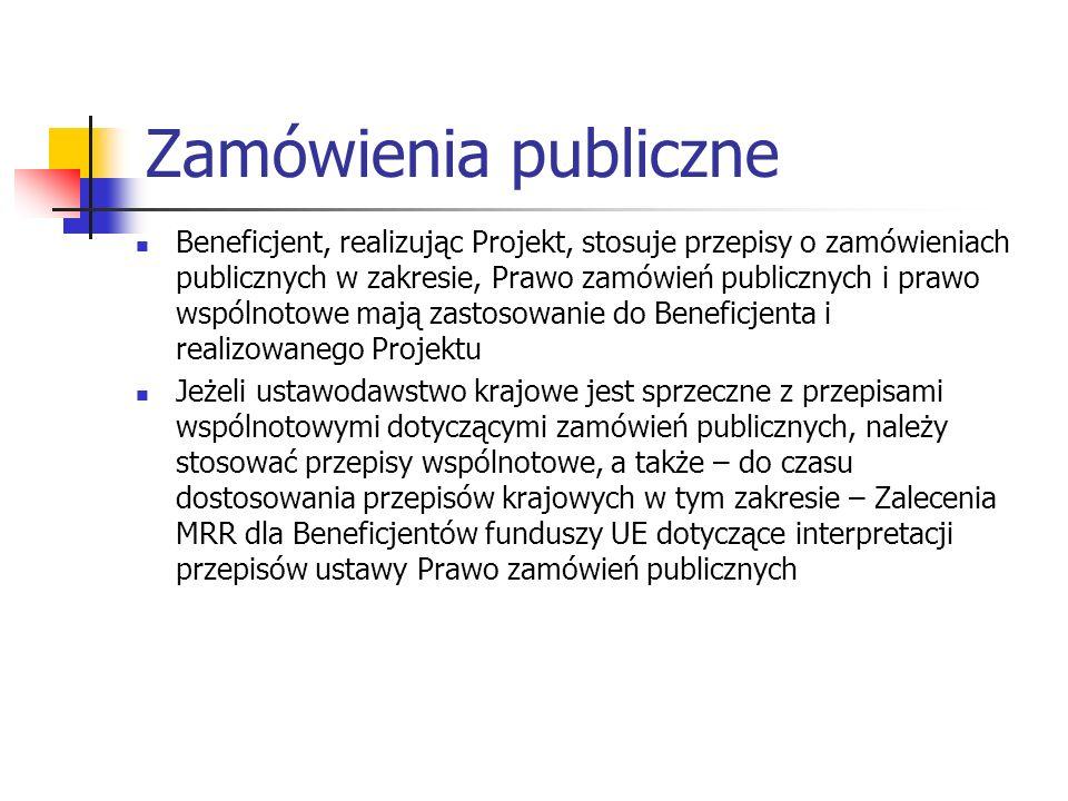 Zamówienia publiczne Beneficjent, realizując Projekt, stosuje przepisy o zamówieniach publicznych w zakresie, Prawo zamówień publicznych i prawo wspól