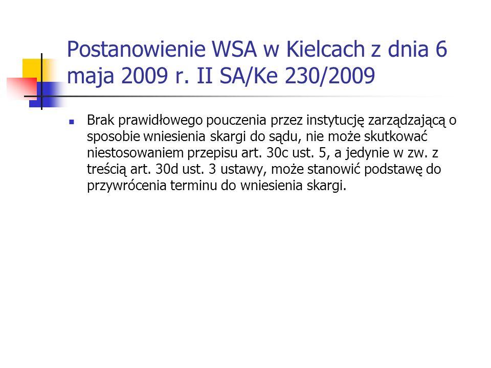 Postanowienie WSA w Kielcach z dnia 6 maja 2009 r. II SA/Ke 230/2009 Brak prawidłowego pouczenia przez instytucję zarządzającą o sposobie wniesienia s