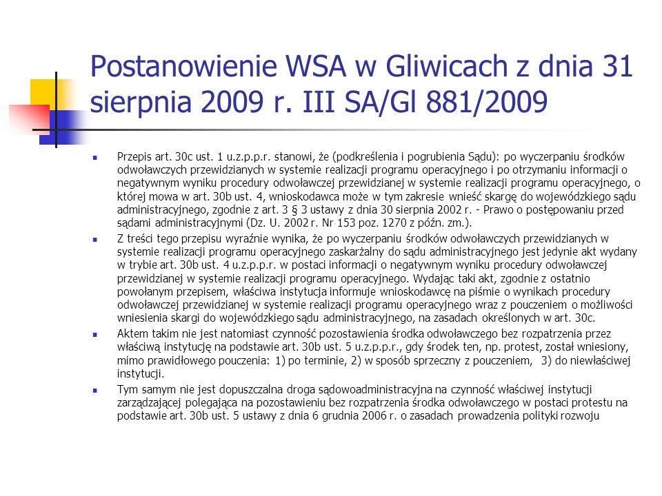 Postanowienie WSA w Gliwicach z dnia 31 sierpnia 2009 r. III SA/Gl 881/2009 Przepis art. 30c ust. 1 u.z.p.p.r. stanowi, że (podkreślenia i pogrubienia