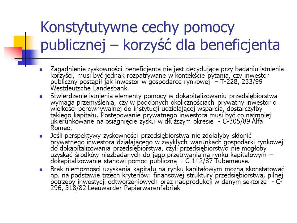 Konstytutywne cechy pomocy publicznej – korzyść dla beneficjenta Zagadnienie zyskowności beneficjenta nie jest decydujące przy badaniu istnienia korzy