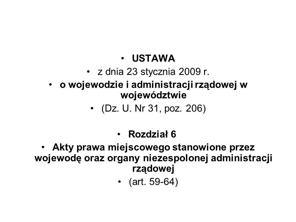 USTAWA z dnia 23 stycznia 2009 r. o wojewodzie i administracji rządowej w województwie (Dz. U. Nr 31, poz. 206) Rozdział 6 Akty prawa miejscowego stan