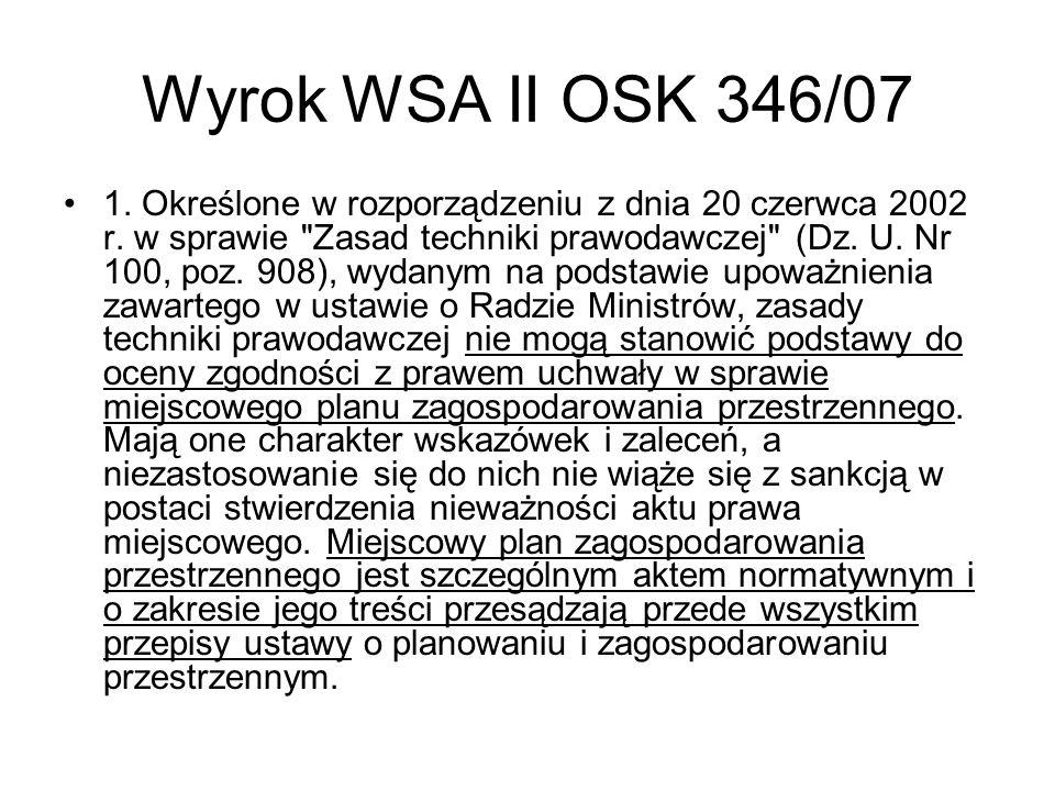 Wyrok WSA II OSK 346/07 1. Określone w rozporządzeniu z dnia 20 czerwca 2002 r. w sprawie