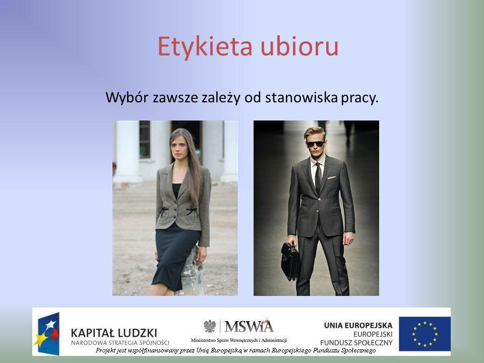 Etykieta ubioru Wybór zawsze zależy od stanowiska pracy.
