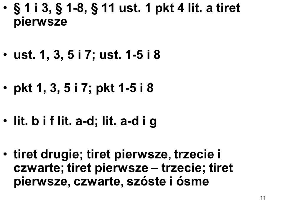 paragraf – § 1.ustęp; ust. – 1..... 2.... : punkt; pkt – 1)...
