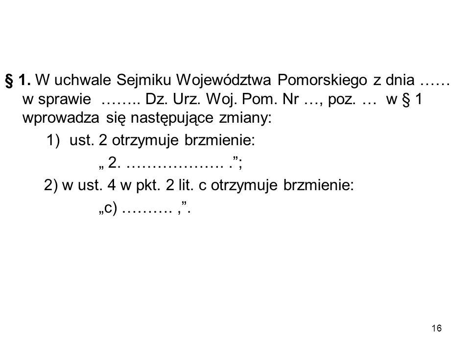 § 1.W uchwale Sejmiku Województwa Pomorskiego z dnia ……..