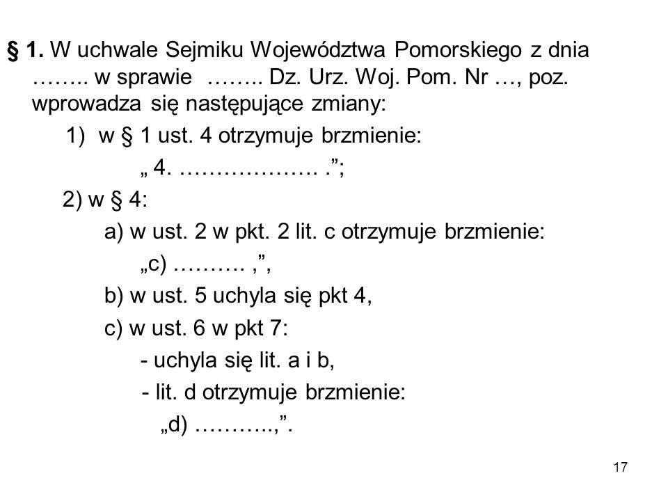 Niewłaściwe techniki nowelizacyjne §1uchyla się; §2 skreśla się; w § 4., w ust.