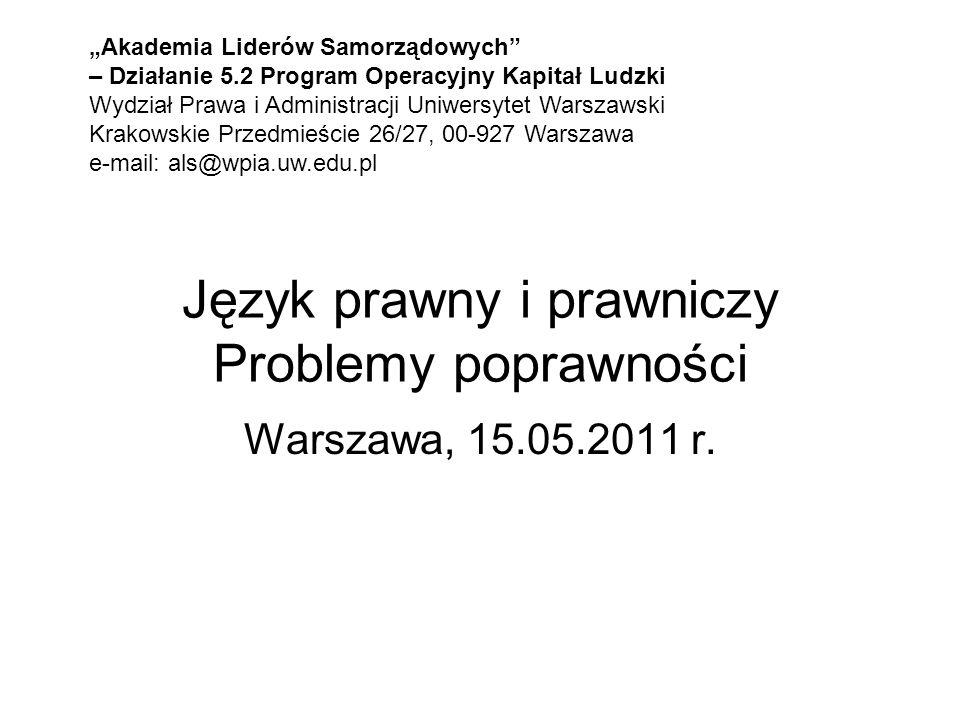 Akademia Liderów Samorządowych – Działanie 5.2 Program Operacyjny Kapitał Ludzki Wydział Prawa i Administracji Uniwersytet Warszawski Krakowskie Przed