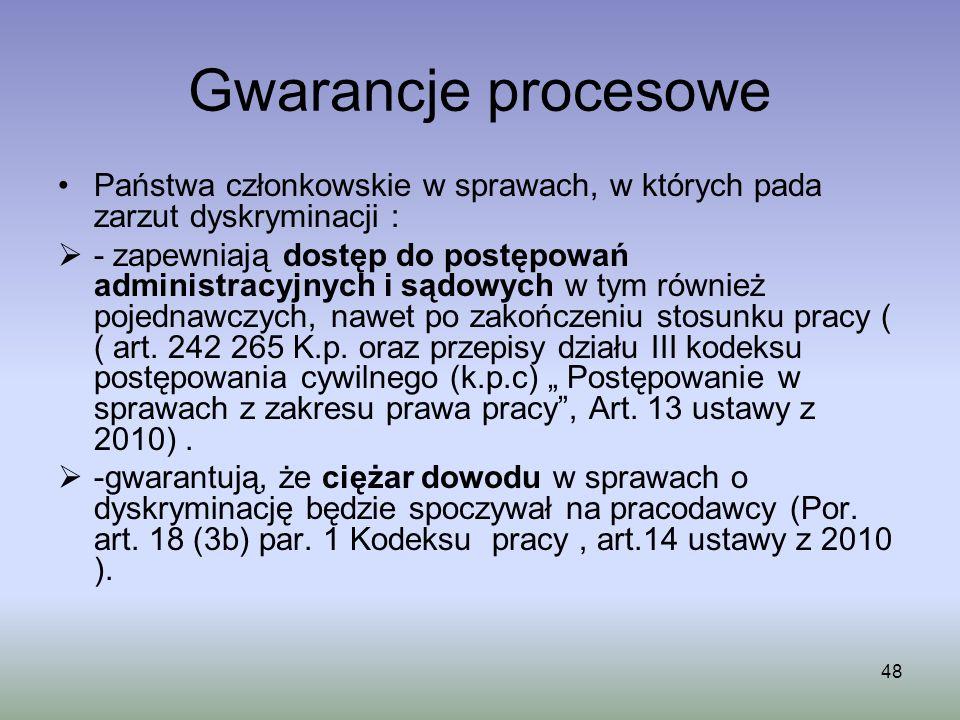 48 Gwarancje procesowe Państwa członkowskie w sprawach, w których pada zarzut dyskryminacji : - zapewniają dostęp do postępowań administracyjnych i są