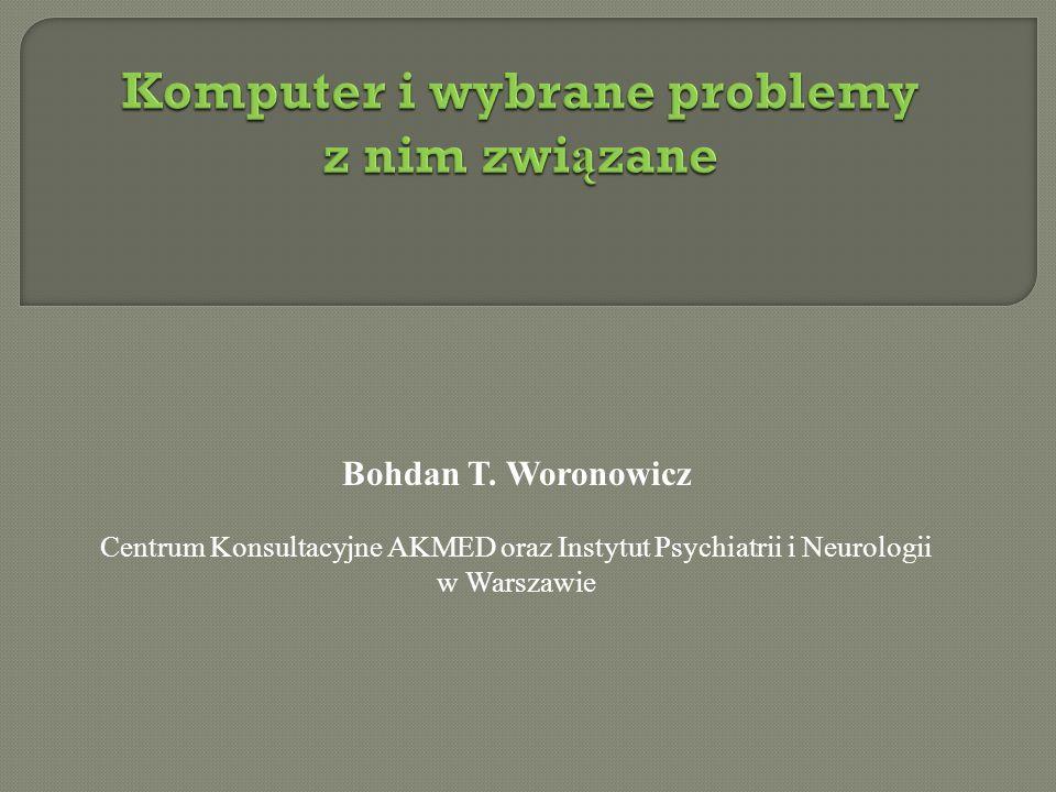 Bohdan T. Woronowicz Centrum Konsultacyjne AKMED oraz Instytut Psychiatrii i Neurologii w Warszawie