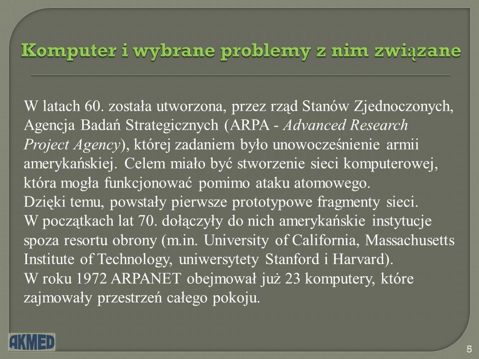 5 W latach 60. została utworzona, przez rząd Stanów Zjednoczonych, Agencja Badań Strategicznych (ARPA - Advanced Research Project Agency), której zada