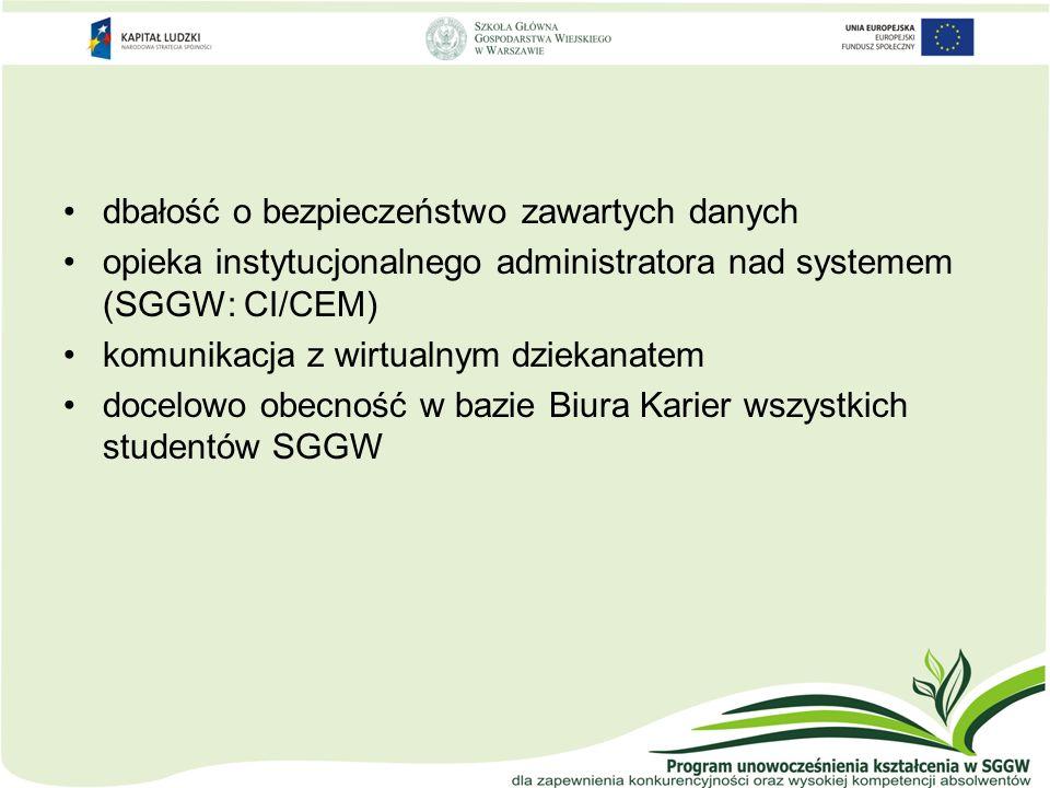 dbałość o bezpieczeństwo zawartych danych opieka instytucjonalnego administratora nad systemem (SGGW: CI/CEM) komunikacja z wirtualnym dziekanatem doc