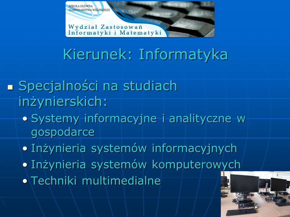 Kierunek: Informatyka Specjalności na studiach inżynierskich: Specjalności na studiach inżynierskich: Systemy informacyjne i analityczne w gospodarceS