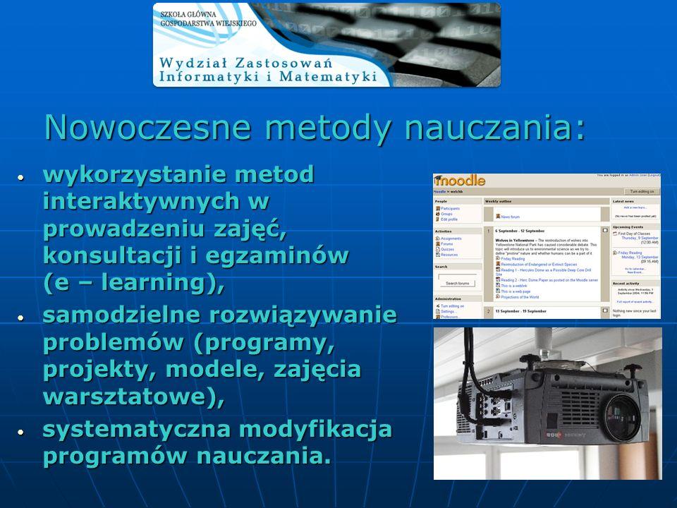 Nowoczesne metody nauczania: wykorzystanie metod interaktywnych w prowadzeniu zajęć, konsultacji i egzaminów (e – learning), wykorzystanie metod inter