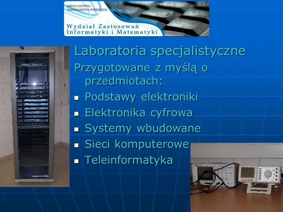 Laboratoria specjalistyczne Przygotowane z myślą o przedmiotach: Podstawy elektroniki Podstawy elektroniki Elektronika cyfrowa Elektronika cyfrowa Sys