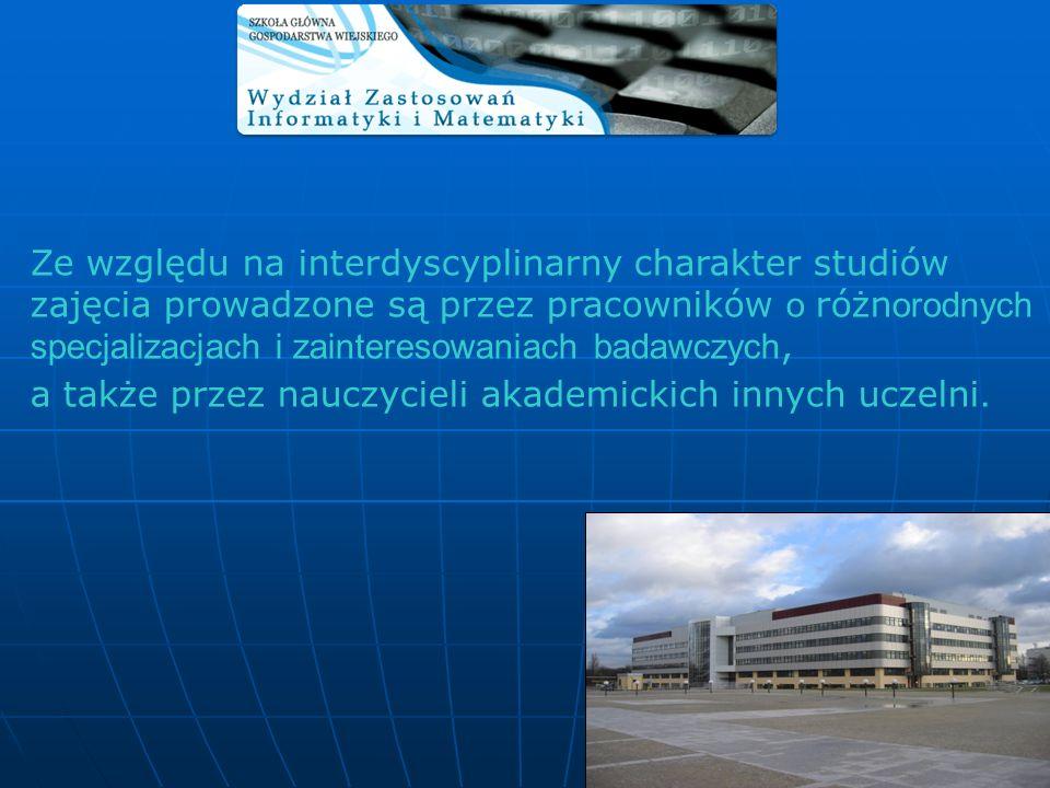 Ze względu na interdyscyplinarny charakter studiów zajęcia prowadzone są przez pracowników o różn orodnych specjalizacjach i zainteresowaniach badawcz