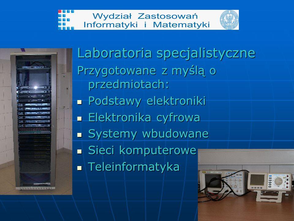 Laboratoria specjalistyczne Przygotowane z myślą o przedmiotach: Podstawy elektroniki Podstawy elektroniki Elektronika cyfrowa Elektronika cyfrowa Systemy wbudowane Systemy wbudowane Sieci komputerowe Sieci komputerowe Teleinformatyka Teleinformatyka