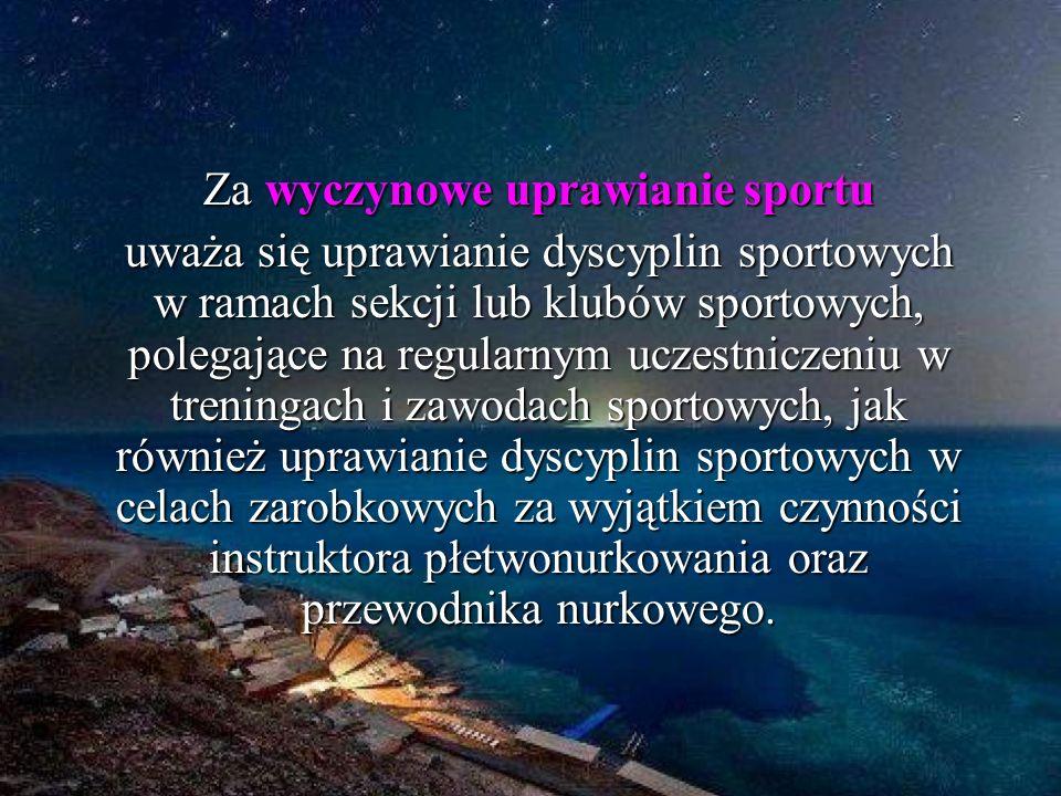 Za wyczynowe uprawianie sportu uważa się uprawianie dyscyplin sportowych w ramach sekcji lub klubów sportowych, polegające na regularnym uczestniczeni