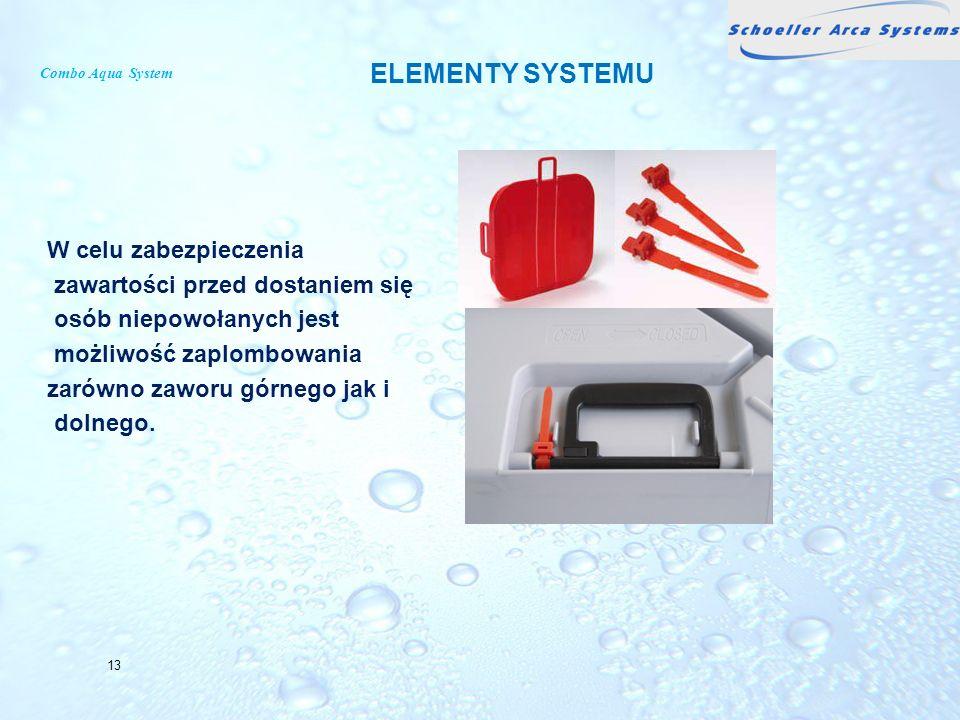Combo Aqua System W celu zabezpieczenia zawartości przed dostaniem się osób niepowołanych jest możliwość zaplombowania zarówno zaworu górnego jak i do