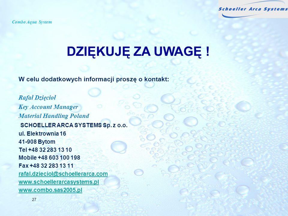 Combo Aqua System W celu dodatkowych informacji proszę o kontakt: Rafał Dzięcioł Key Account Manager Material Handling Poland SCHOELLER ARCA SYSTEMS S