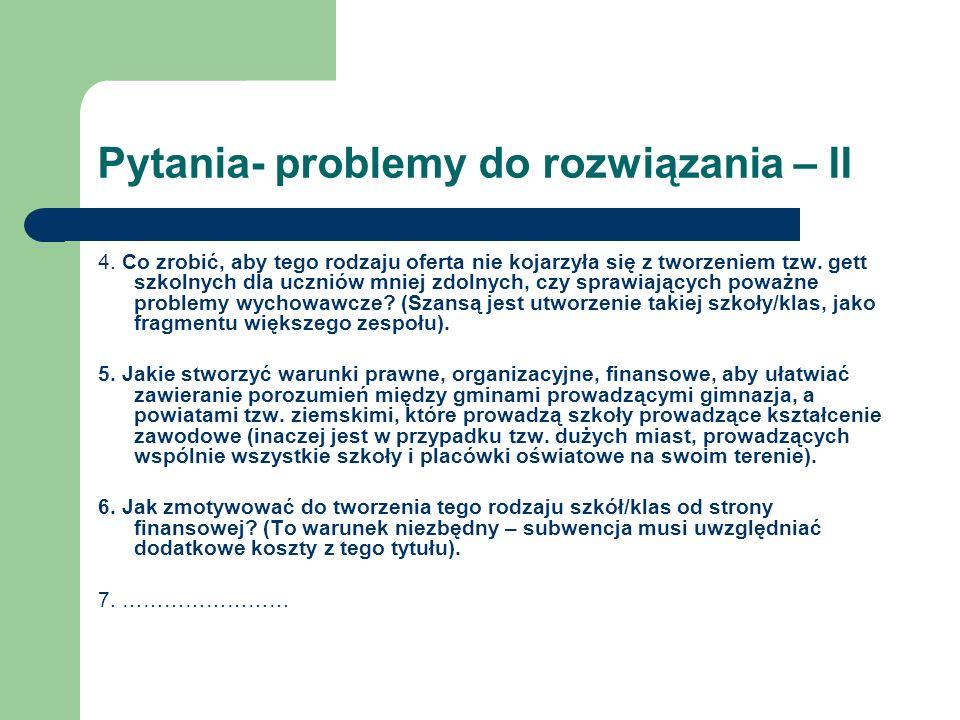 Pytania- problemy do rozwiązania – II 4.