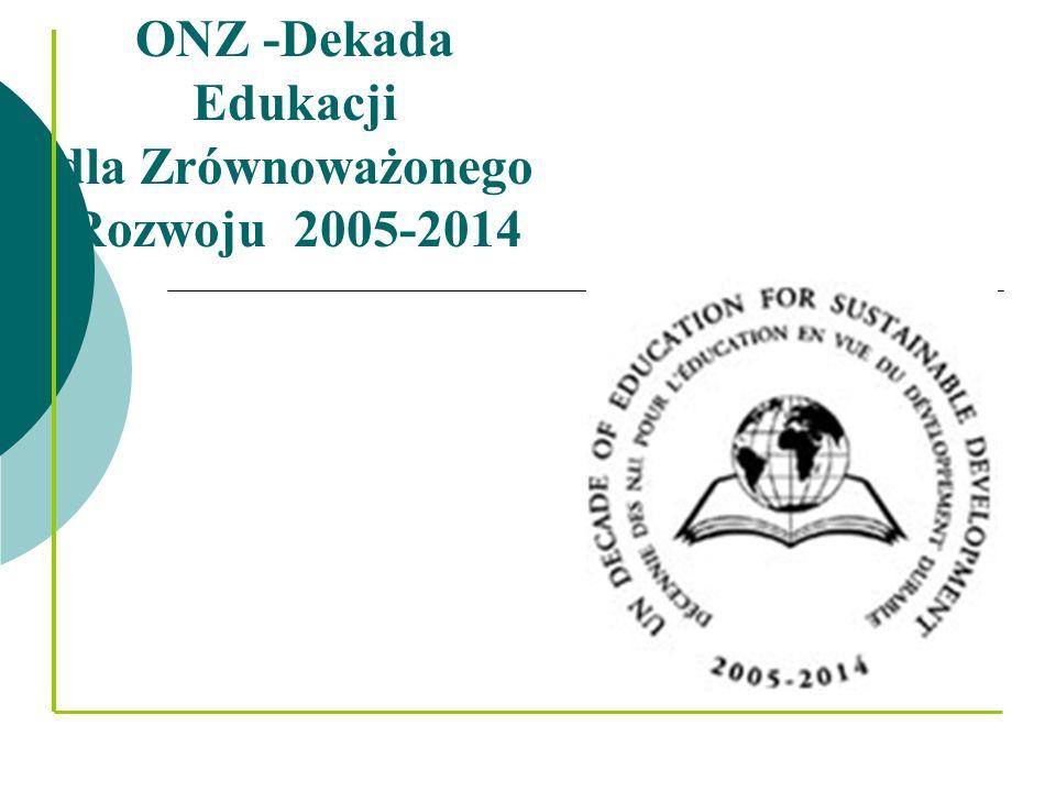 ONZ -Dekada Edukacji dla Zrównoważonego Rozwoju 2005-2014