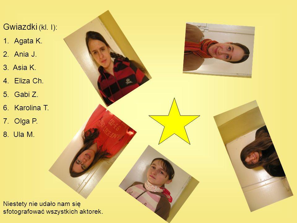 Gwiazdki (kl. I): 1.Agata K. 2.Ania J. 3. Asia K. 4.Eliza Ch. 5.Gabi Z. 6.Karolina T. 7.Olga P. 8. Ula M. Niestety nie udało nam się sfotografować wsz
