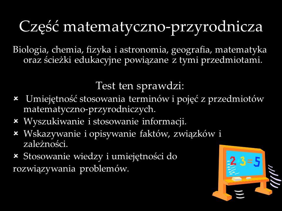 Część humanistyczna Język polski, historia, wiedza o społeczeństwie (WOS), sztuka oraz ścieżki edukacyjne powiązane z tymi przedmiotami. Ten test spra