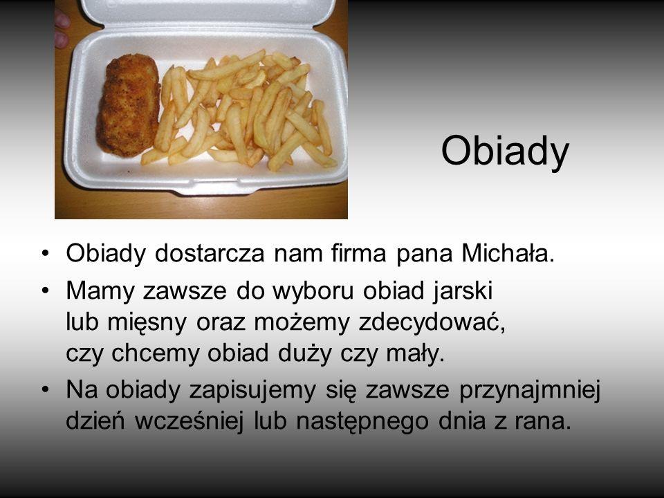 Obiady Obiady dostarcza nam firma pana Michała.