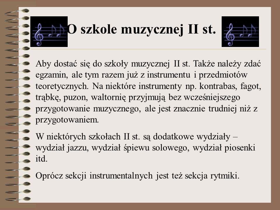 Instrument główny Fortepian dodatkowy (dla wszystkich oprócz pianistów) Kształcenie słuchu Zasady muzyki Instrumentoznawstwo Literatura muzyczna Historia muzyki Harmonia Kameralistyka Chór/orkiestra Improwizacja (na jazzie i dla rytmiczek) Przedmioty w szkole muzycznej II st.