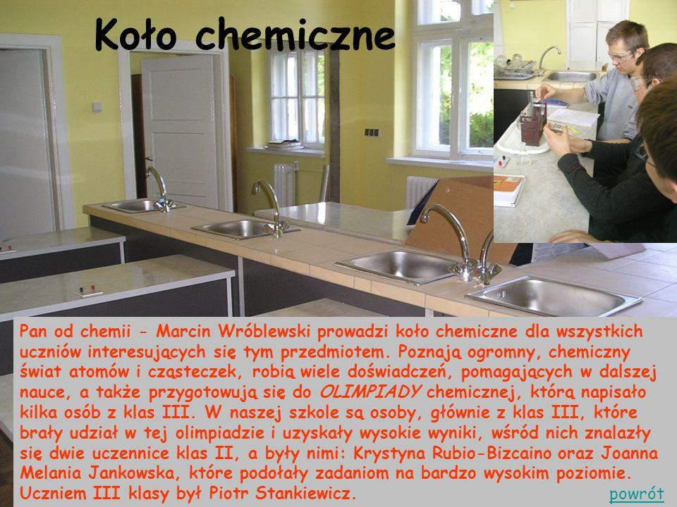 Koło chemiczne Pan od chemii - Marcin Wróblewski prowadzi koło chemiczne dla wszystkich uczniów interesujących się tym przedmiotem.